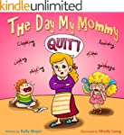 (Children's Book) The Day My Mommy QU...