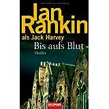 """Bis aufs Blut: Thrillervon """"Ian Rankin"""""""