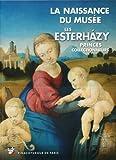 echange, troc Marc Restellini - Les Esterhazy, princes collectionneurs : La naissance du musée