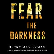 Fear the Darkness: A Thriller   Becky Masterman