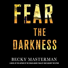 Fear the Darkness: A Thriller (       UNABRIDGED) by Becky Masterman Narrated by Suzanne Toren