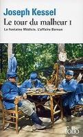 Le tour du malheur, tome 1 : La fontaine Médicis ; L'affaire Bernan