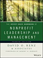 The Jossey Bass Handbook of Nonprofit Leadership and Management Essential Texts for Nonprofit and Public
