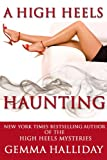 A High Heels Haunting (a novella) (Maddie Springer)