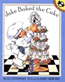Jake Baked the Cake (Picture Puffins) (0140508821) by Hennessy, B. G.