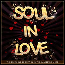 Soul In Love - The Best Soul To Get You In The Valentine's Mood