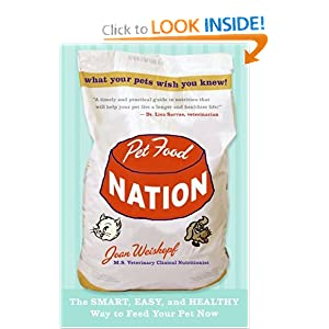 Pet Food Nation: The Smart, Easy, and Healthy Way to Feed Your Pet Now Joan Weiskopf