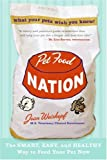 51bIj9FzDLL. SL160  Pet Food Nation: The Smart, Easy, and Healthy Way to Feed Your Pet Now