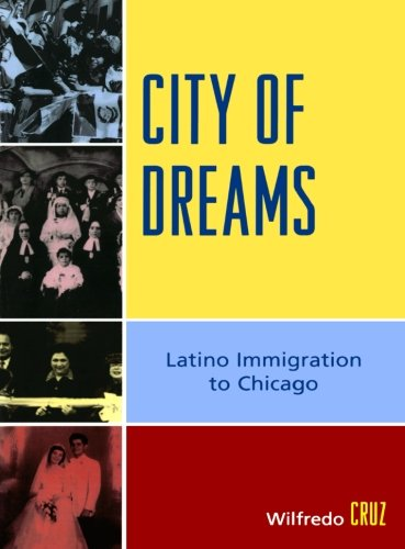 City of Dreams : Immigration Latino à Chicago