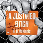 A Justified Bitch: A Las Vegas Mystery (Las Vegas Mysteries) | H.G. McKinnis