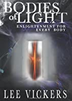 Bodies of Light: Enlightenment for Every Body