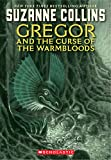 Cover of Gregor and the Curse of the Warmbloods by Suzanne Collins 1407121154