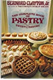 Complete Book of Pastry (0671530747) by Clayton, Bernard