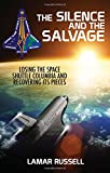 The Silence and the Salvage: Losing the Space Shuttle Columbia and Recovering Its Pieces