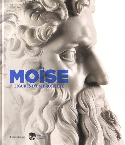 Moïse : Figures d'un prophète