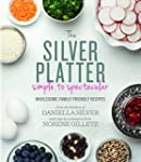 The Silver Platter: Simple to Spectac...