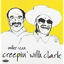 Creepin With Clark