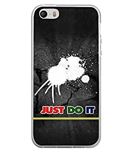 Fuson Premium Just Do It Metal Printed with Hard Plastic Back Case Cover for Apple iPhone 5