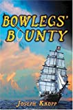 img - for Bowlegs' Bounty by Kropp, Joseph (2005) Paperback book / textbook / text book