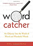 img - for Wordcatcher: An Odyssey into the World of Weird and Wonderful Words book / textbook / text book