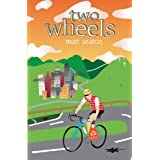 Two Wheels: Thoughts from the Bike Laneby Matt Seaton