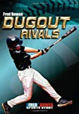 Dugout Rivals (Fred Bowen Sports Stories) (Fred Bowen Sports Stories: Baseball)