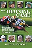 The Training Game: An Inside Look at American Racings Top Trainers