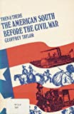 The American South before the Civil War (Then and there series) (0582204909) by Taylor, Geoffrey