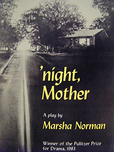 an analysis of marsha normans night Marsha norman was born in louisville, kentucky in 1947 as a child, she played the piano in 1983, she wrote 'night, mother, which won the pulitzer prize.