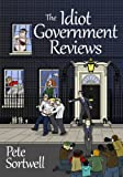 The Idiot Government Reviews (A Laugh Out Loud Satirical Comedy)