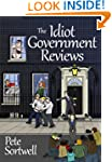 The Idiot Government Reviews (A Laugh...