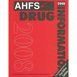 AHFS Drug Information 2008 American Society Of Health-System