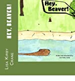 [ HEY, BEAVER! ] By Crane, Lisa M ( Author) 2013 [ Paperback ]
