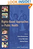 Rights-Based Approaches to Public Health