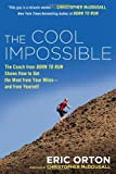 "Image of The Cool Impossible: The Coach from ""Born to Run"" Shows How to Get the Most from Your Miles-And From Yourself"