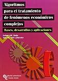 img - for ALGORITMOS PARA EL TRATAMIENTO DE FEN MENOS ECON MICOS COMPLEJOS. Bases, desarrollos y aplicaciones book / textbook / text book