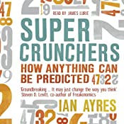 Super Crunchers: How Anything Can be Predicted | [Ian Ayres]