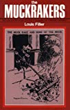 The Muckrakers (0271012137) by Louis Filler