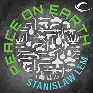 Peace on Earth | [Stanislaw Lem]