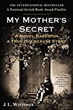 img - for My Mother's Secret: A Novel Based on a True Holocaust Story book / textbook / text book