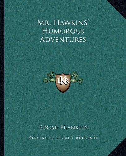 Mr. Hawkins' Humorous Adventures