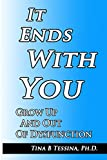 img - for It Ends With You: Grow Up and Out of Dysfunction book / textbook / text book