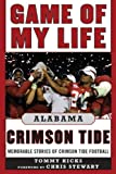 img - for Game of My Life Alabama Crimson Tide: Memorable Stories of Crimson Tide Football (Revised and Updated Edition) (Game of My Life) book / textbook / text book