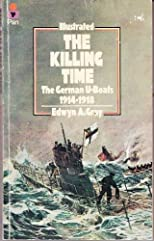 The killing time: the U-boat war, 1914-18
