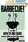Barbecue: A Real Man's How To BBQ Gui...