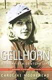 Gellhorn: A Twentieth-Century Life (0805076964) by Moorehead, Caroline