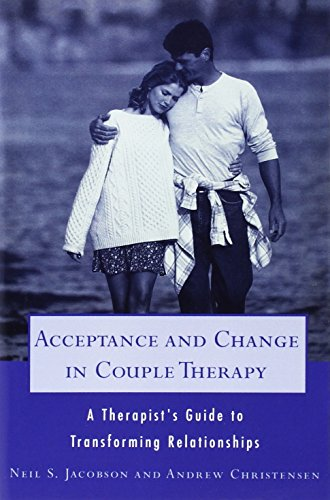 Acceptance and Change in Couple Therapy: A Therapist's Guide to Transforming Relationships (Norton Professional Books)