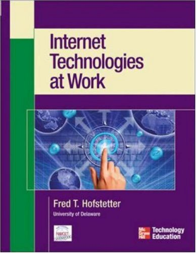 Internet Technologies at Work (Mike Meyers' Computer Skills), by Fred T Hofstetter