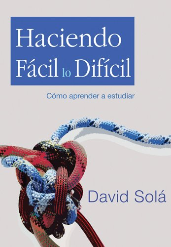 Haciendo Facil Lo Dificil: Learn How to Study