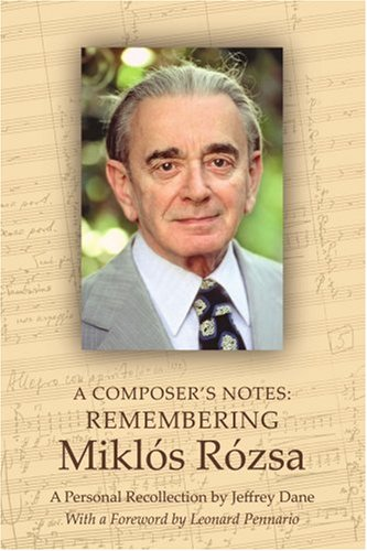 A Composer'S Notes: Remembering Miklós Rózsa